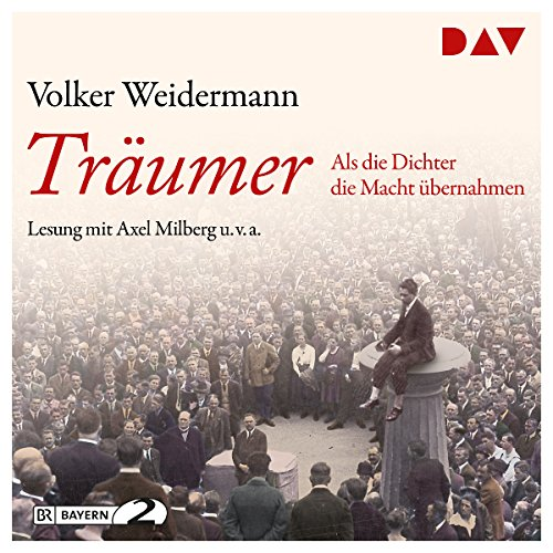 Träumer: Als die Dichter die Macht übernahmen                   By:                                                                                                                                 Volker Weidermann                               Narrated by:                                                                                                                                 Milberg Axel                      Length: 4 hrs and 50 mins     Not rated yet     Overall 0.0