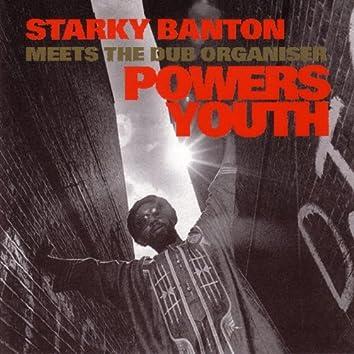 Powers Youth (Starky Banton Meets The Dub Organiser)