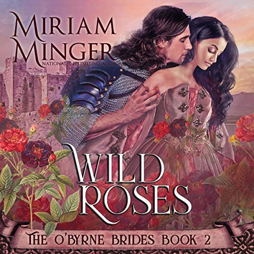 Wild Roses Audiobook By Miriam Minger cover art