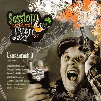 Session, Natural Irish & Jazz
