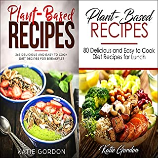 Plant Based Recipes Cookbook: 2 in 1 Bundle Set     More Than 100 Plant Based Diet Recipes for Breakfast and Lunch for Weight Loss              By:                                                                                                                                 Katie Gordon                               Narrated by:                                                                                                                                 William Bahl                      Length: 5 hrs and 43 mins     1 rating     Overall 5.0