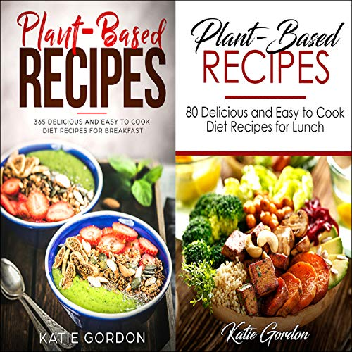 Plant Based Recipes Cookbook: 2 in 1 Bundle Set audiobook cover art