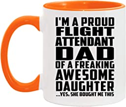 Proud Flight Attendant Dad Of Awesome Daughter - 11oz Accent Coffee Mug Orange Ceramic Tea-Cup - for Father Dad from Daugh...
