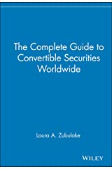 The Complete Guide to Convertible Securities Worldwide Hardcover
