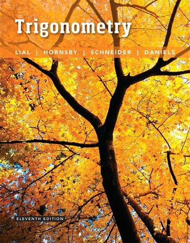 Compare Textbook Prices for Trigonometry 11 Edition ISBN 9780134217437 by Lial, Margaret,Hornsby, John,Schneider, David,Daniels, Callie