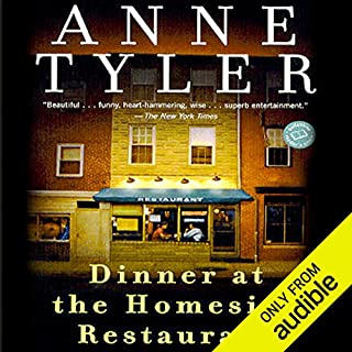 Dinner at the Homesick Restaurant                   By:                                                                                                                                 Anne Tyler                               Narrated by:                                                                                                                                 Suzanne Toren                      Length: 13 hrs and 15 mins     292 ratings     Overall 3.8
