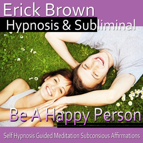 Be a Happy Person Hypnosis audiobook cover art
