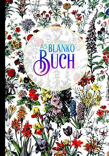Blanko Buch A5: Florales Notizbuch   Blanko   Skizzenbuch   Cremefarbenes Zeichenpapier   Stabiles Softcover