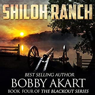 Shiloh Ranch     The Blackout Series, Book 4              By:                                                                                                                                 Bobby Akart                               Narrated by:                                                                                                                                 John David Farrell                      Length: 5 hrs and 39 mins     597 ratings     Overall 4.4