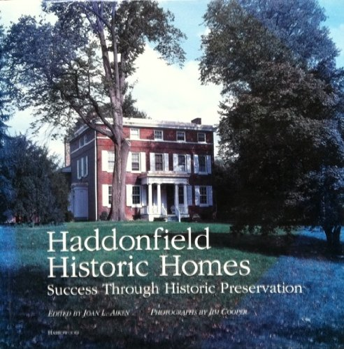 Compare Textbook Prices for Haddonfield Historic Homes: Success Through Historic Preservation First Edition Edition ISBN 9780915180332 by Aiken, Joan L.