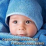 Canciones Infantiles y Musica para Bebes