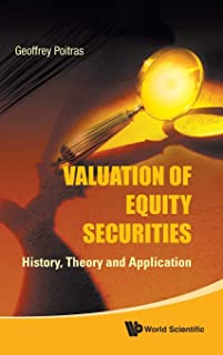 Valuation Of Equity Securities: History, Theory And Application