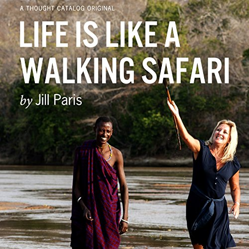 Life Is Like a Walking Safari audiobook cover art