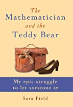 The Mathematician and the Teddy Bear: My epic struggle to let someone in
