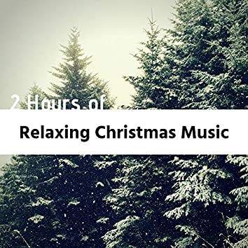 2 Hours of Relaxing Christmas Music - Instrumental Xmas Music, Relaxing Carols, Sounds of Nature