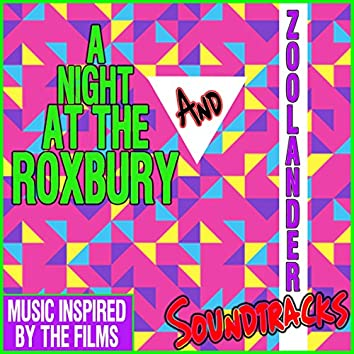 A Night at the Roxbury & Zoolander Soundtracks (Music Inspired by the Films)