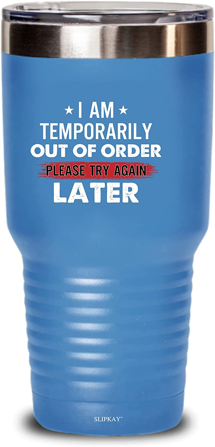 I Am Temporarily Out Of Order 30o [Alternative dealer] Please Max 88% OFF Tumbler Again Later Try