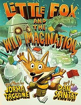 Little Fox and the Wild Imagination by [Jorma Taccone, Dan Santat]