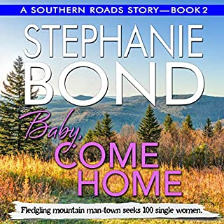 Baby, Come Home     Southern Roads, Book 2              By:                                                                                                                                 Stephanie Bond                               Narrated by:                                                                                                                                 Maureen Jones                      Length: 7 hrs and 46 mins     2 ratings     Overall 5.0