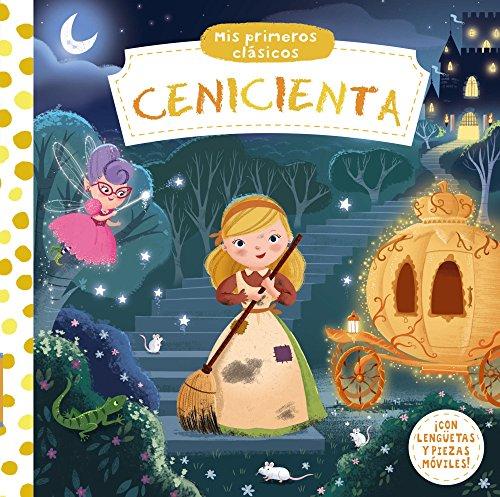 Mis primeros clásicos. Cenicienta (Castellano - A PARTIR DE 0 AÑOS - MANIPULATIVOS (LIBROS PARA TOCAR Y JUGAR), POP-UPS - Otros libros)