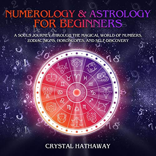 Numerology and Astrology for Beginners Audiobook By Crystal Hathaway cover art