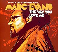 Way You Love Me [Digipak] by Marc Evans