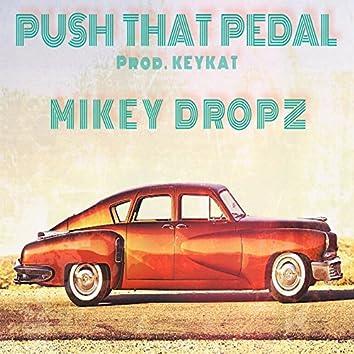 Push That Pedal
