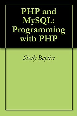 PHP and MySQL: Programming with PHP