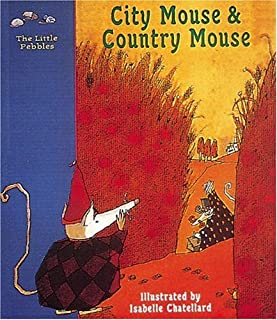 City Mouse and Country Mouse: a Classic Fairy Tale