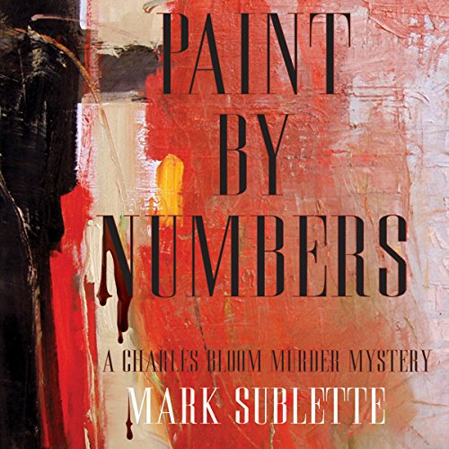 Paint by Numbers     A Charles Bloom Murder Mystery              By:                                                                                                                                 Mark Sublette                               Narrated by:                                                                                                                                 Milton Bagby                      Length: 9 hrs and 34 mins     5 ratings     Overall 3.6