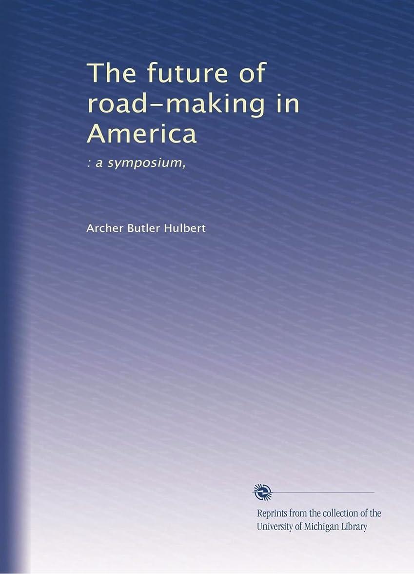 休日キャラバンビルダーThe future of road-making in America (Vol.15)