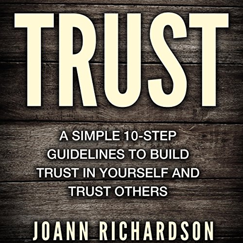 Trust: Trust Yourself and Trust Others audiobook cover art