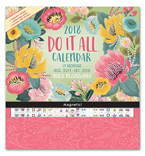 Bold Blossoms Do It All 17 Months 2018 Calendar: Includes Magnetic Hanger and Stickers