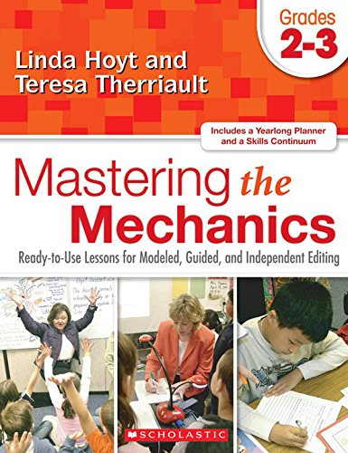 Mastering the Mechanics: Grades 2–3: Ready-to-Use Lessons for Modeled, Guided and Independent Editing
