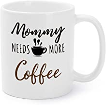 Mother's Day Mugs Birthday Presents/Gifts For Mom Mommy Needs More Coffee Tea Cups 11 Oz