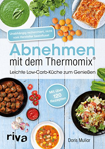 Abnehmen mit dem Thermomix®: Leichte Low-Carb-Küche zum Genießen