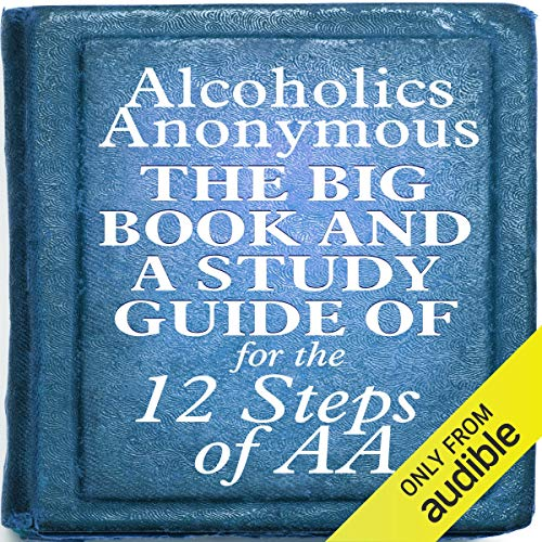 The Big Book and A Study Guide of the 12 Steps of AA cover art