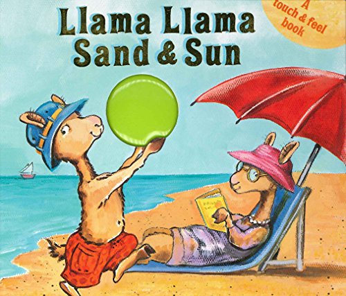 Llama Llama Sand and Sun: A Touch & Feel Book