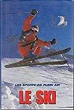 Tout sur un sport : Le Ski
