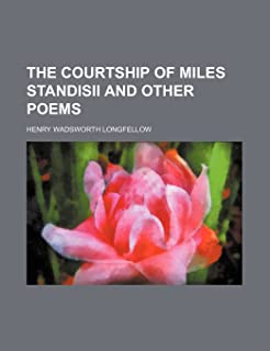 The Courtship of Miles Standisii and Other Poems