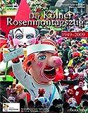 Der Kölner Rosenmontagszug 02: 1949-2009