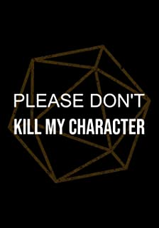 RPG Journal: Notebook for Role Playing Gamers: Please don't kill my character