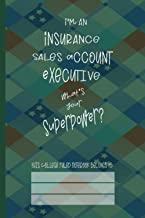 Insurance Sales Account Executive Superpower: College Ruled Notebook (6x9 100 Pages) Gift for Colleagues, Friends and Family