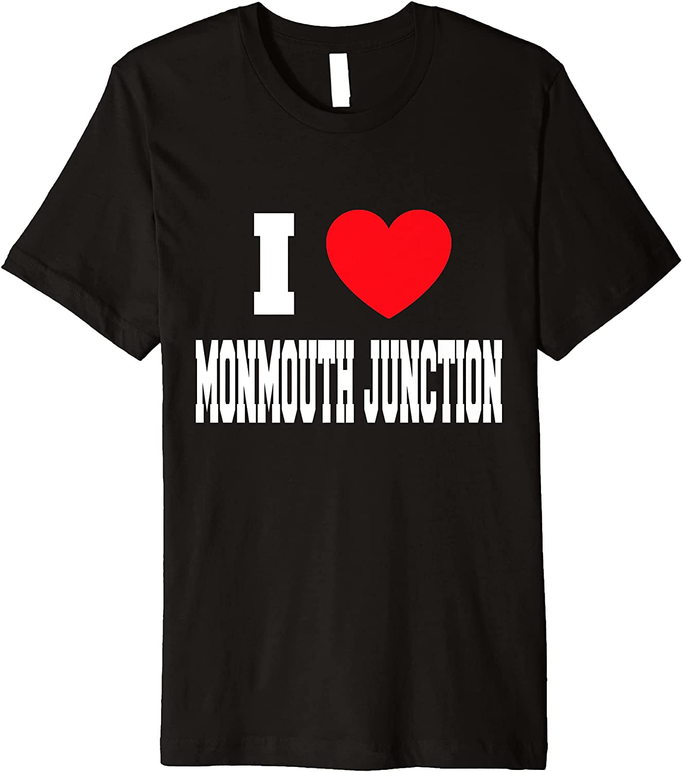 I Love All stores are sold Monmouth Large special price Premium T-Shirt Junction