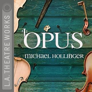 Opus                   Autor:                                                                                                                                 Michael Hollinger                               Sprecher:                                                                                                                                 Jonathan Adams,                                                                                        Jere Burns,                                                                                        Kevin Chamberlin,                   und andere                 Spieldauer: 1 Std. und 50 Min.     1 Bewertung     Gesamt 5,0