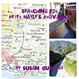 Searching for Peter Mayle's Provence (English Edition)