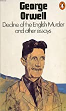 DECLINE OF THE ENGLISH MURDER AND OTHER ESSAYS.