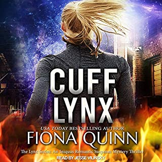 Cuff Lynx     The Lynx Series, Book 4               Written by:                                                                                                                                 Fiona Quinn                               Narrated by:                                                                                                                                 Jesse Vilinsky                      Length: 12 hrs and 2 mins     Not rated yet     Overall 0.0