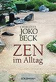 Zen im Alltag - Charlotte Joko Beck