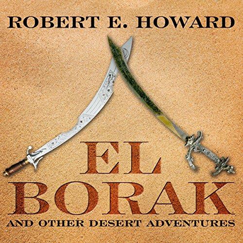 El Borak and Other Desert Adventures audiobook cover art